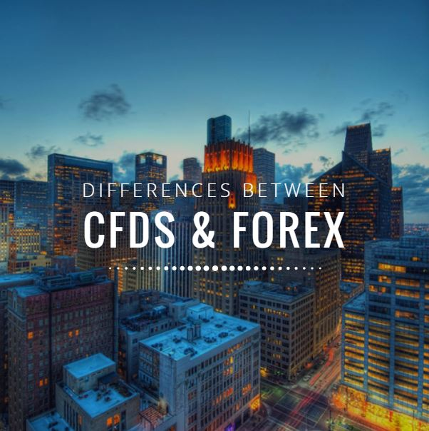 Forex vs CFDs: understanding the differences and similarities